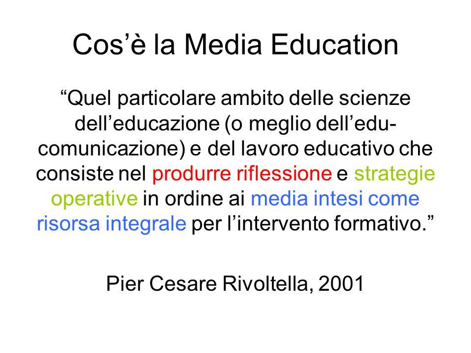 """Cos'è la Media Education """"Quel particolare ambito delle scienze dell'educazione (o meglio dell'edu- comunicazione) e del lavoro educativo che consiste"""