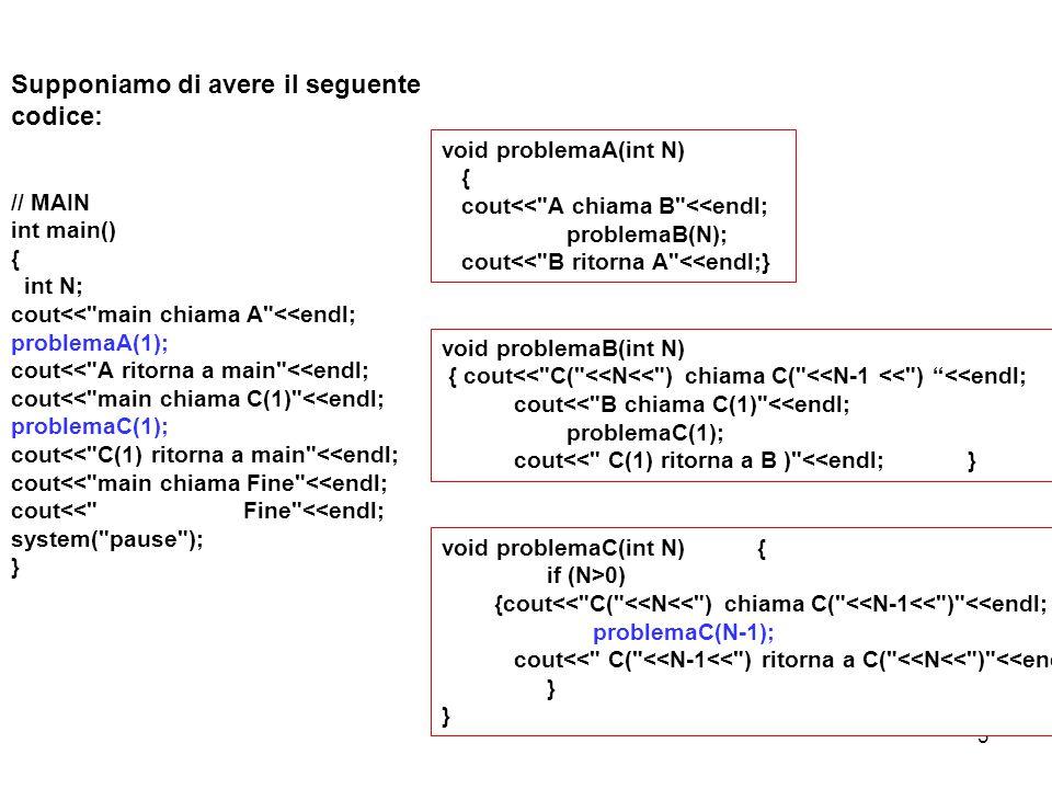 3 Supponiamo di avere il seguente codice: // MAIN int main() { int N; cout<<