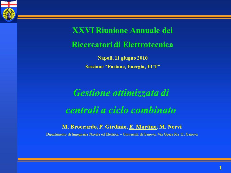 """1 Gestione ottimizzata di centrali a ciclo combinato Napoli, 11 giugno 2010 Sessione """"Fusione, Energia, ECT"""" M. Broccardo, P. Girdinio, E. Martino, M."""