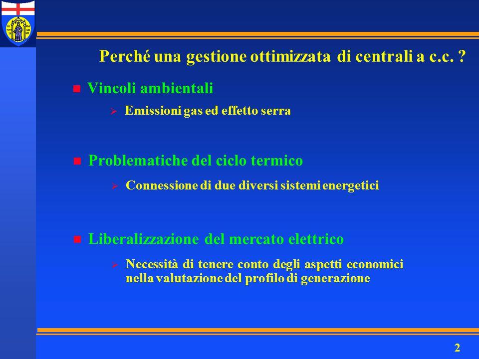 2 Perché una gestione ottimizzata di centrali a c.c. ? n Vincoli ambientali  Emissioni gas ed effetto serra n Problematiche del ciclo termico  Conne