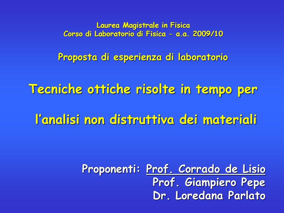 Laurea Magistrale in Fisica Corso di Laboratorio di Fisica - a.a. 2009/10 Proposta di esperienza di laboratorio Tecniche ottiche risolte in tempo per