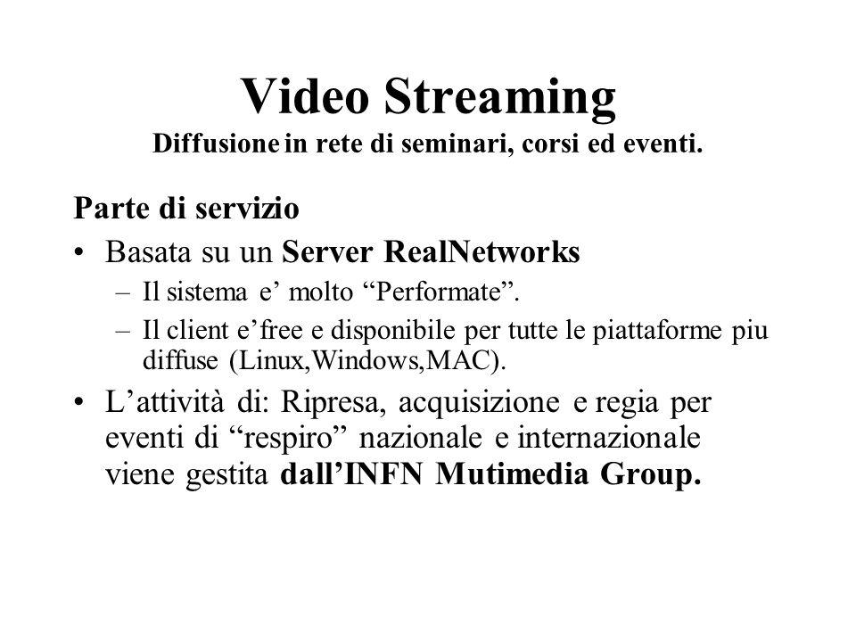 Video Streaming Diffusione in rete di seminari, corsi ed eventi.