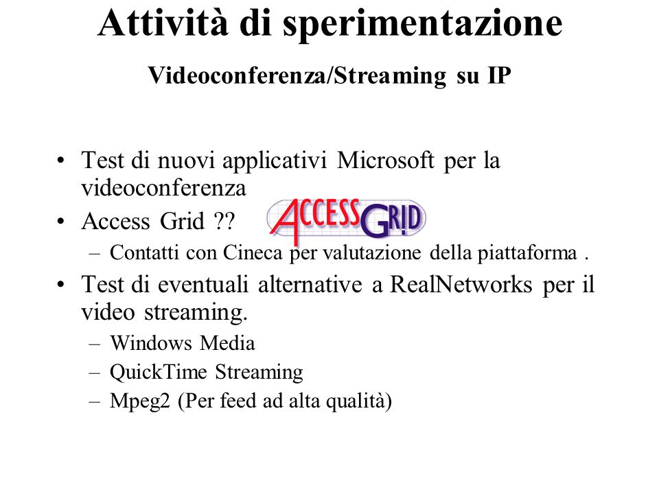 Test di nuovi applicativi Microsoft per la videoconferenza Access Grid .