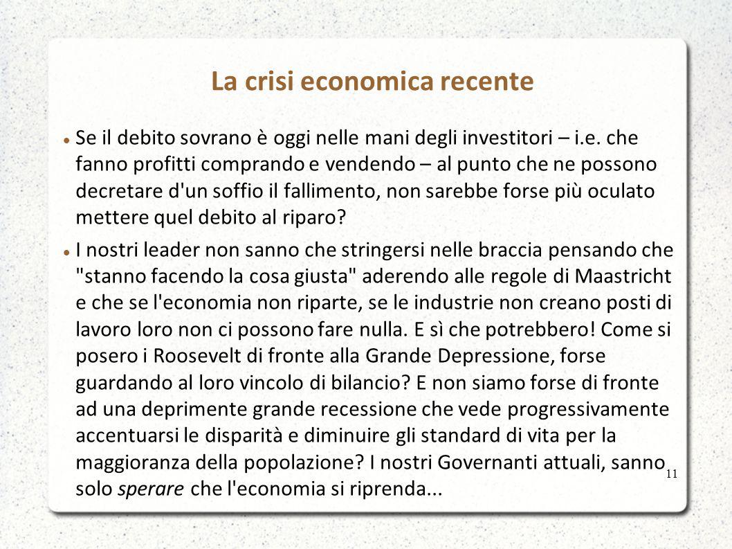 La crisi economica recente Se il debito sovrano è oggi nelle mani degli investitori – i.e.