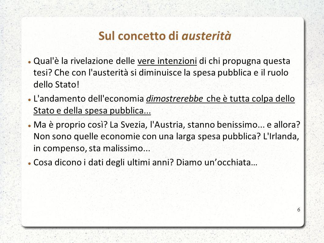 Sul concetto di austerità Qual è la rivelazione delle vere intenzioni di chi propugna questa tesi.