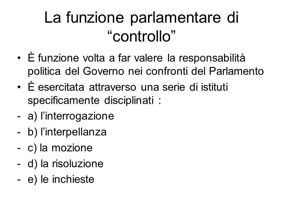 """La funzione parlamentare di """"controllo"""" È funzione volta a far valere la responsabilità politica del Governo nei confronti del Parlamento È esercitata"""