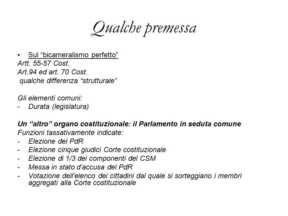 """Qualche premessa Sul """"bicameralismo perfetto"""" Artt. 55-57 Cost. Art.94 ed art. 70 Cost. qualche differenza """"strutturale"""" Gli elementi comuni: -Durata"""