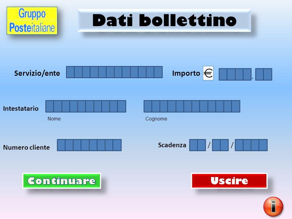Servizio/ente Importo Intestatario Numero cliente Dati bollettino Uscire Scadenza / / Nome Cognome.