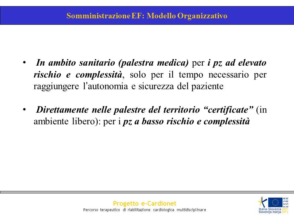 Progetto e-Cardionet Percorso terapeutico di riabilitazione cardiologica multidisciplinare In ambito sanitario (palestra medica) per i pz ad elevato r
