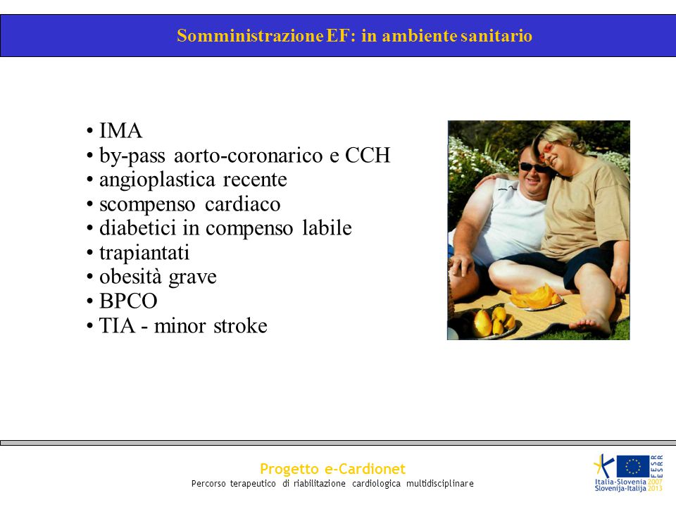 Progetto e-Cardionet Percorso terapeutico di riabilitazione cardiologica multidisciplinare IMA by-pass aorto-coronarico e CCH angioplastica recente sc