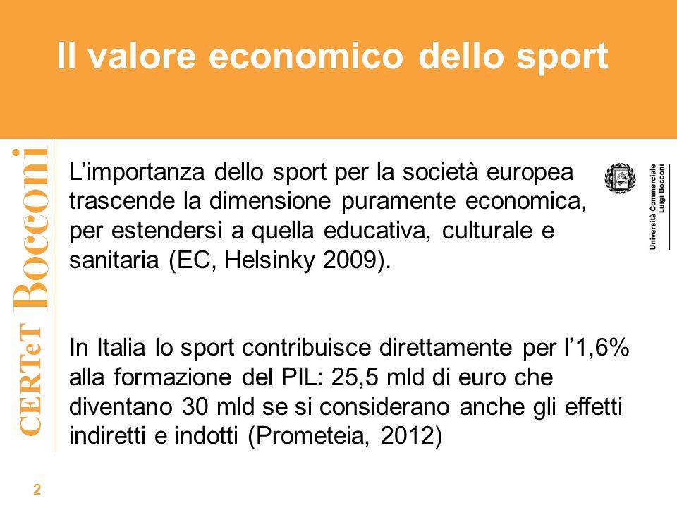 CERTeT Il valore economico dello sport 2 L'importanza dello sport per la società europea trascende la dimensione puramente economica, per estendersi a