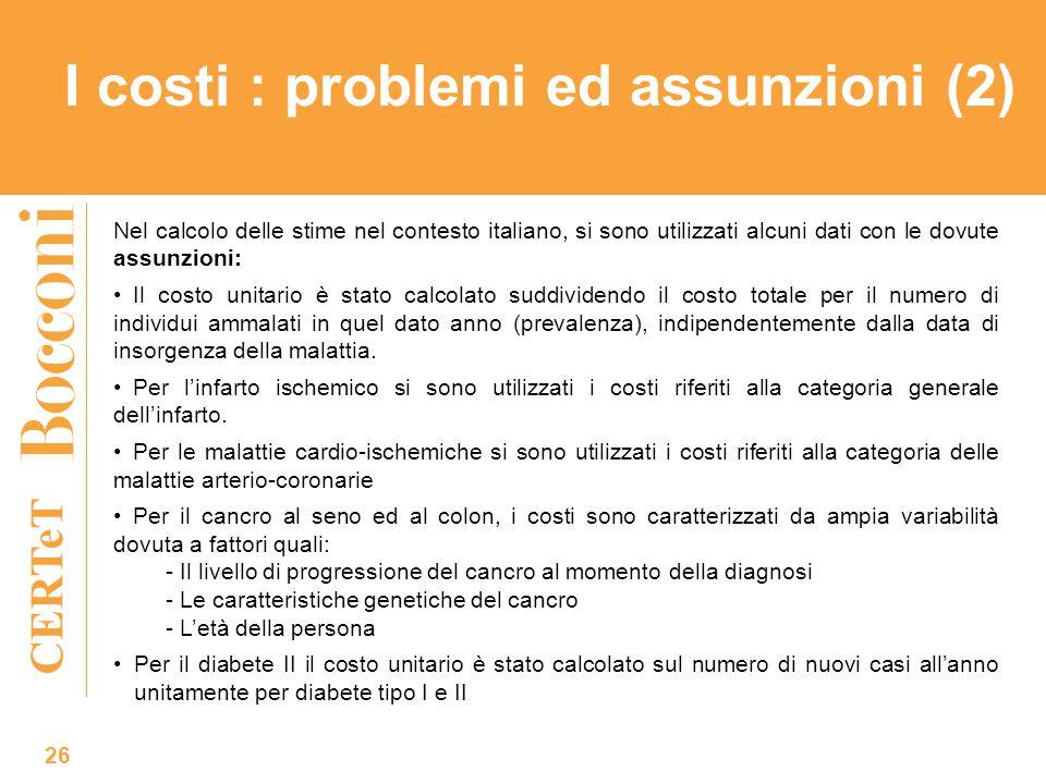 CERTeT 26 Nel calcolo delle stime nel contesto italiano, si sono utilizzati alcuni dati con le dovute assunzioni: Il costo unitario è stato calcolato