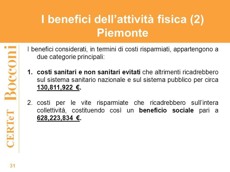 CERTeT 31 I benefici considerati, in termini di costi risparmiati, appartengono a due categorie principali: 1.costi sanitari e non sanitari evitati ch