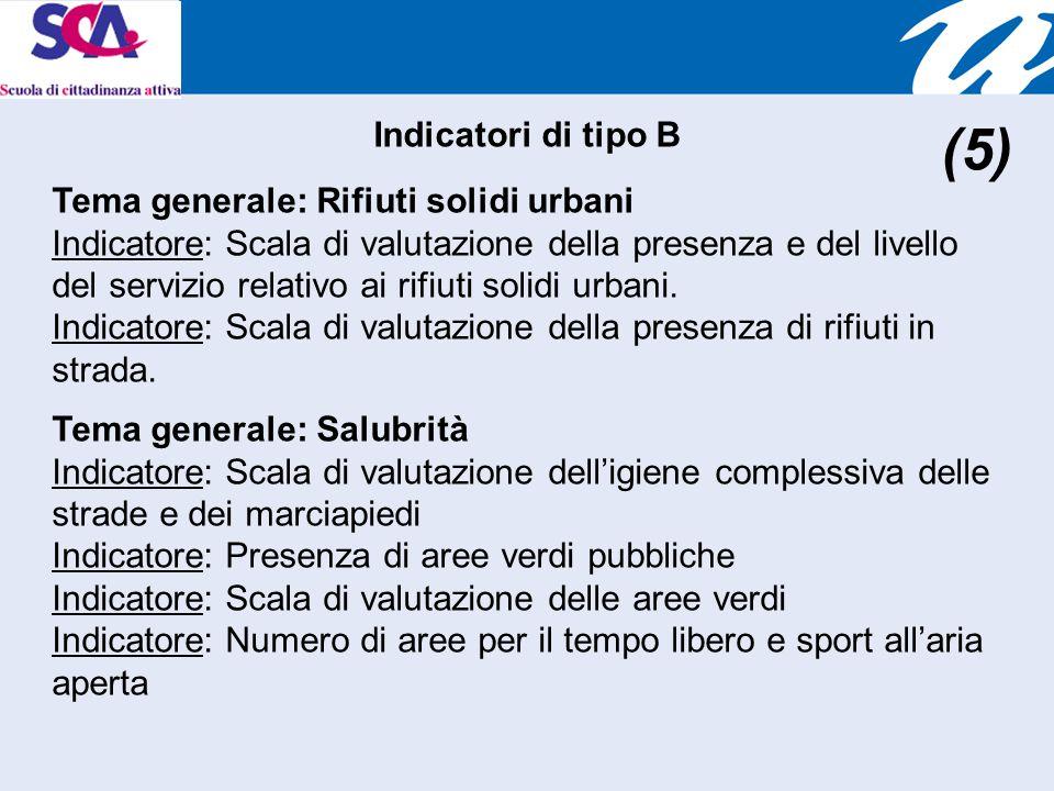 Tema generale: Rifiuti solidi urbani Indicatore: Scala di valutazione della presenza e del livello del servizio relativo ai rifiuti solidi urbani.