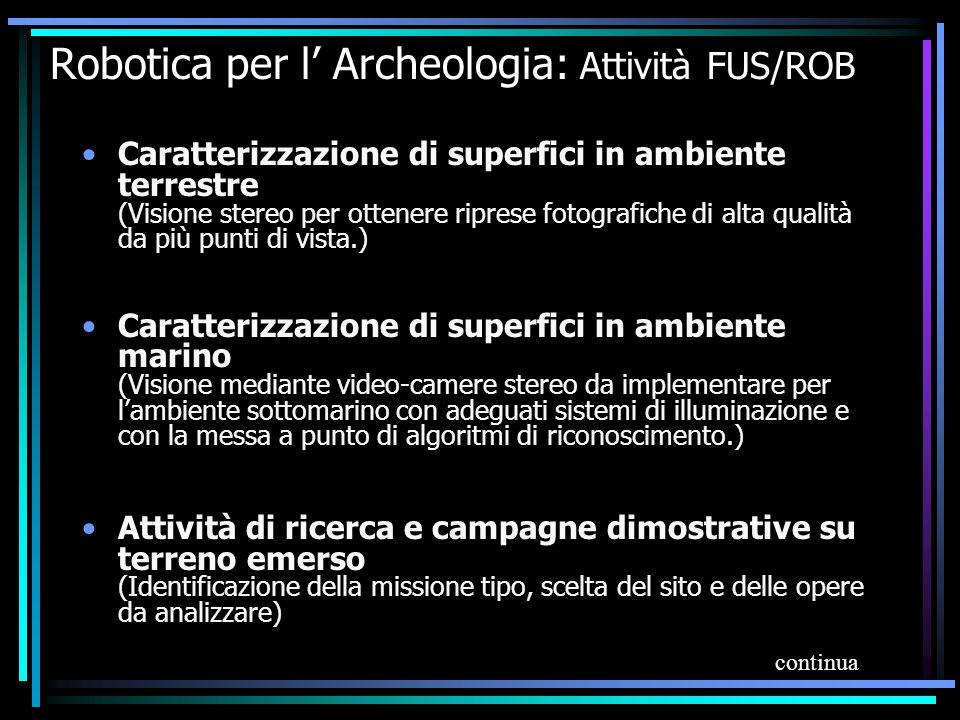 Robotica per l' Archeologia: Attività FUS/ROB Caratterizzazione di superfici in ambiente terrestre (Visione stereo per ottenere riprese fotografiche d
