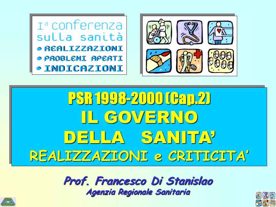 PSR 1998-2000 (Cap.2) IL GOVERNO DELLA SANITA' REALIZZAZIONI e CRITICITA' PSR 1998-2000 (Cap.2) IL GOVERNO DELLA SANITA' REALIZZAZIONI e CRITICITA' Prof.