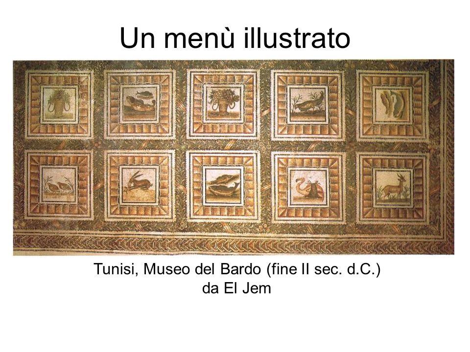 Un menù illustrato Tunisi, Museo del Bardo (fine II sec. d.C.) da El Jem