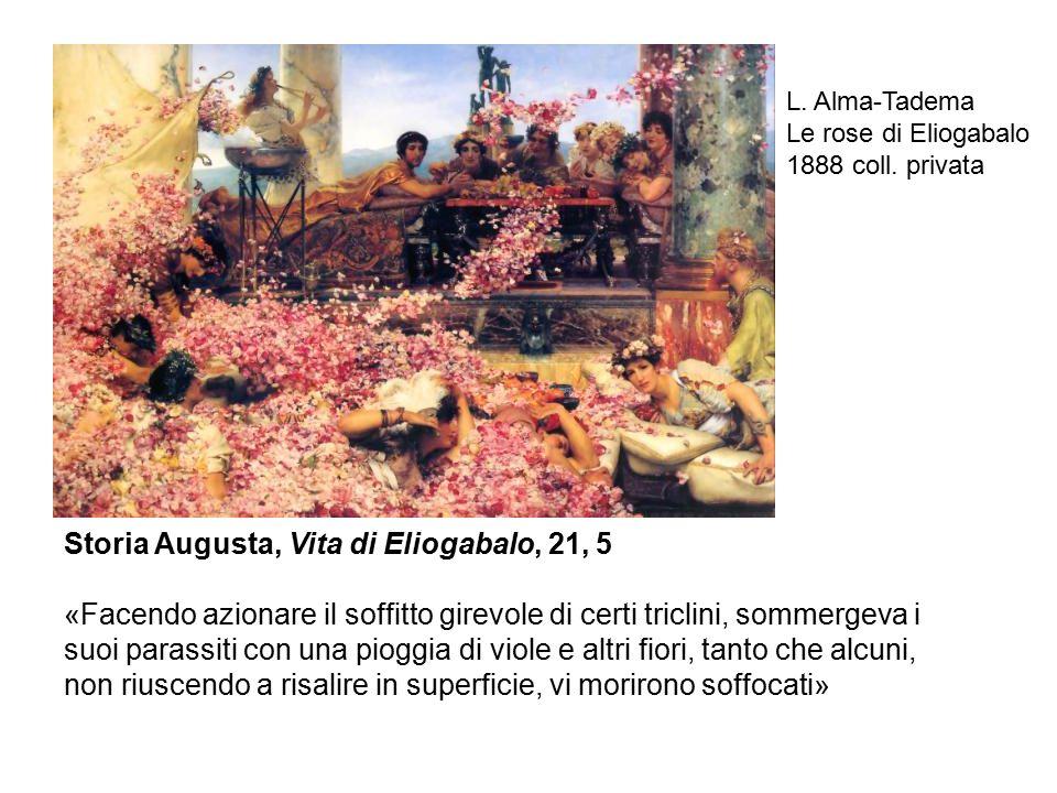 Storia Augusta, Vita di Eliogabalo, 21, 5 «Facendo azionare il soffitto girevole di certi triclini, sommergeva i suoi parassiti con una pioggia di vio