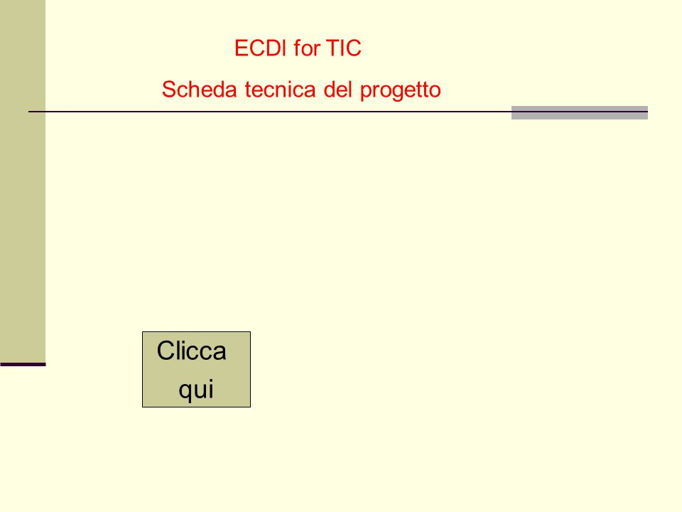 ECDl for TIC Scheda tecnica del progetto Clicca qui