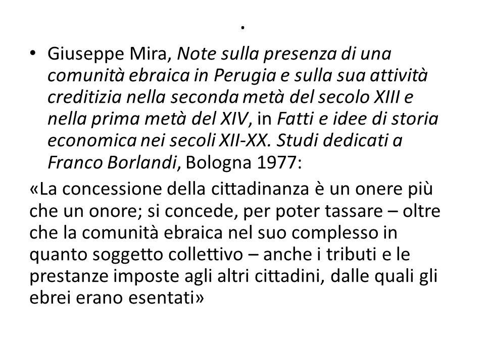 . Giuseppe Mira, Note sulla presenza di una comunità ebraica in Perugia e sulla sua attività creditizia nella seconda metà del secolo XIII e nella pri