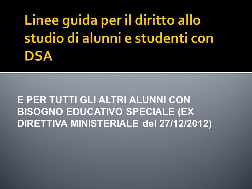 E PER TUTTI GLI ALTRI ALUNNI CON BISOGNO EDUCATIVO SPECIALE (EX DIRETTIVA MINISTERIALE del 27/12/2012)