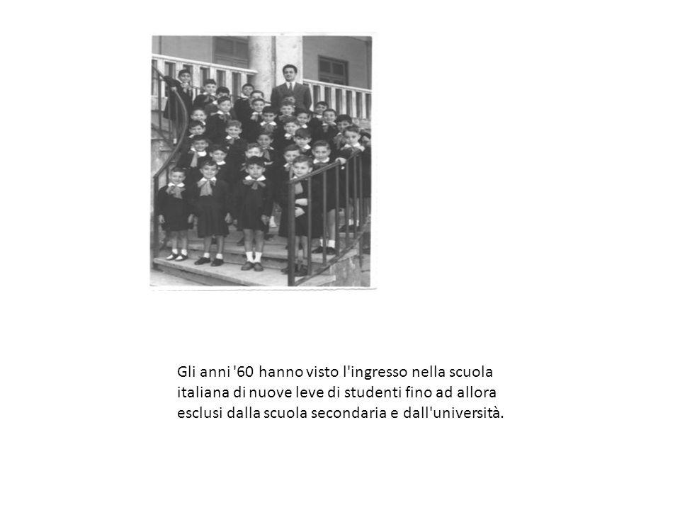 Gli anni '60 hanno visto l'ingresso nella scuola italiana di nuove leve di studenti fino ad allora esclusi dalla scuola secondaria e dall'università.