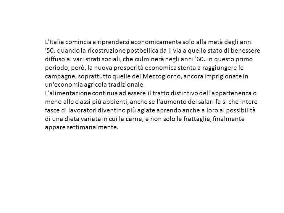 L'Italia comincia a riprendersi economicamente solo alla metà degli anni '50, quando la ricostruzione postbellica da il via a quello stato di benesser