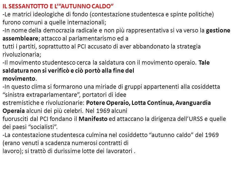"""IL SESSANTOTTO E L'""""AUTUNNO CALDO"""" -Le matrici ideologiche di fondo (contestazione studentesca e spinte politiche) furono comuni a quelle internaziona"""