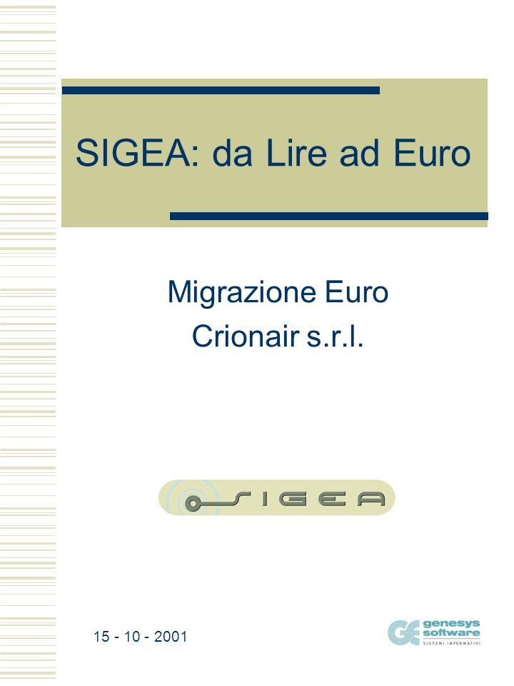 SIGEA: da Lire ad Euro Migrazione Euro Crionair s.r.l. 15 - 10 - 2001