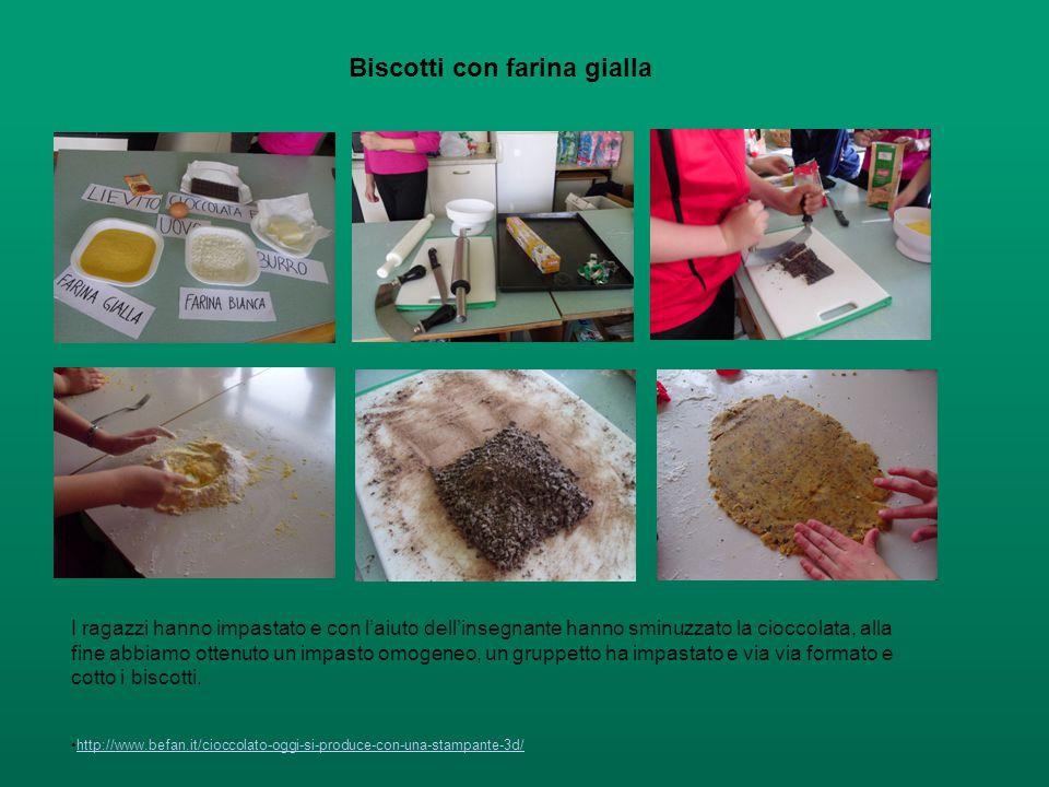 http://www.befan.it/cioccolato-oggi-si-produce-con-una-stampante-3d/ Biscotti con farina gialla I ragazzi hanno impastato e con l'aiuto dell'insegnant