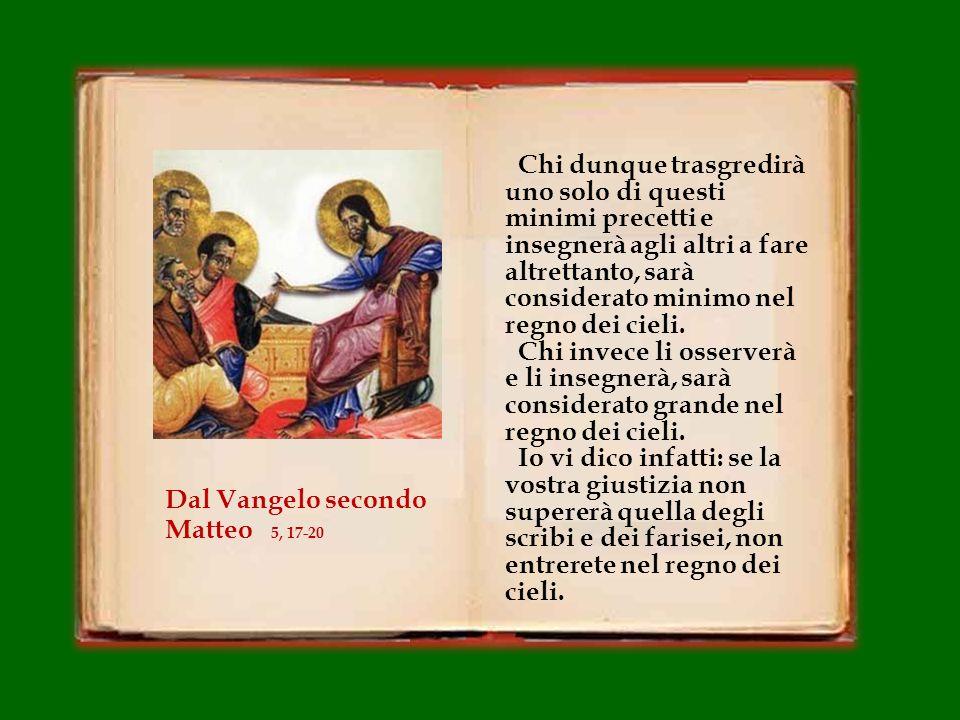 «Non crediate che io sia venuto ad abolire la Legge o i Profeti; non sono venuto ad abolire, ma a dare pieno compimento.