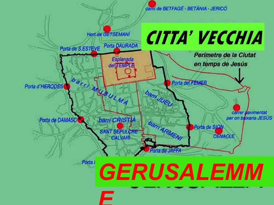 CITTA' VECCHIA GERUSALEMM E