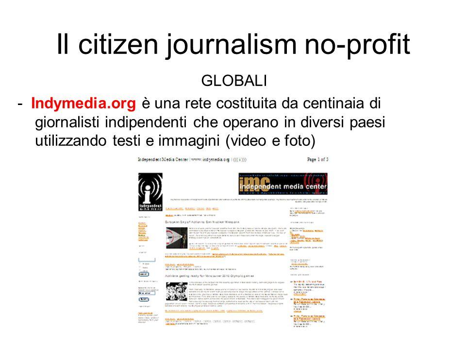 Il citizen journalism no-profit GLOBALI - Indymedia.org è una rete costituita da centinaia di giornalisti indipendenti che operano in diversi paesi utilizzando testi e immagini (video e foto)