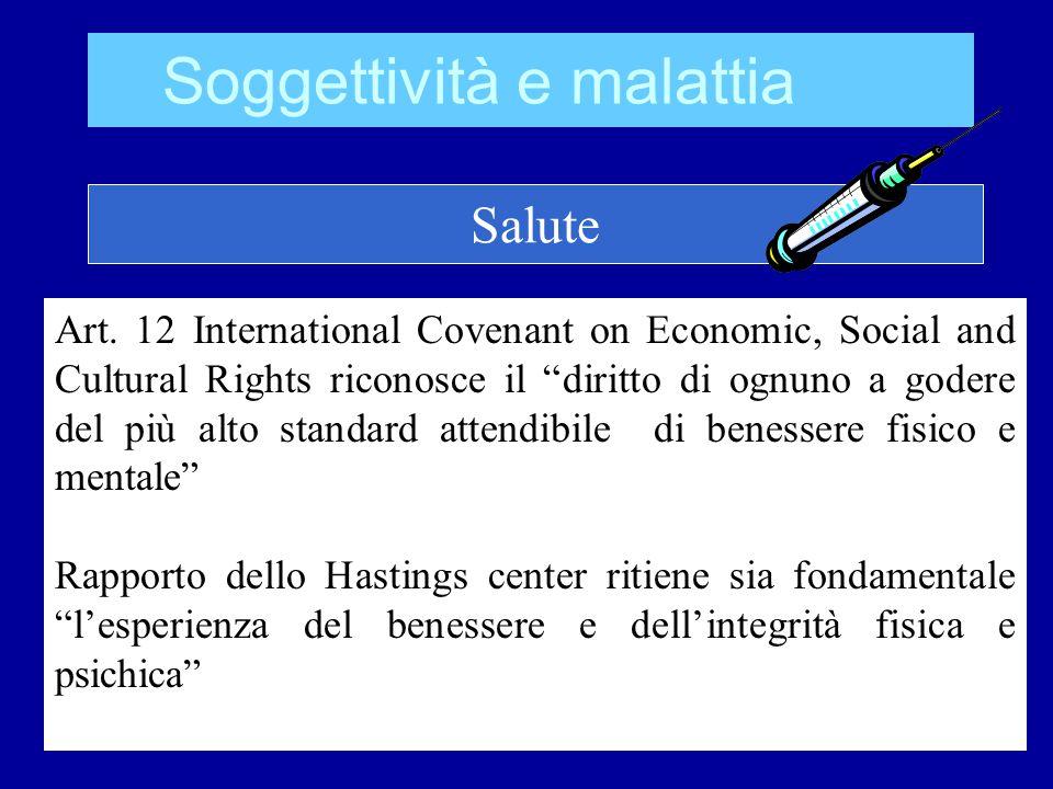"""Soggettività e malattia Salute Art. 12 International Covenant on Economic, Social and Cultural Rights riconosce il """"diritto di ognuno a godere del più"""