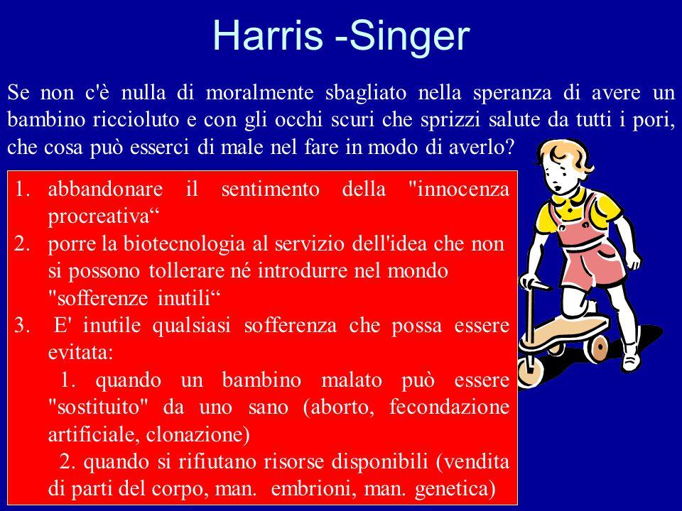 Harris -Singer Se non c'è nulla di moralmente sbagliato nella speranza di avere un bambino riccioluto e con gli occhi scuri che sprizzi salute da tutt