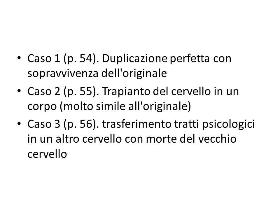 Caso 1 (p. 54). Duplicazione perfetta con sopravvivenza dell originale Caso 2 (p.