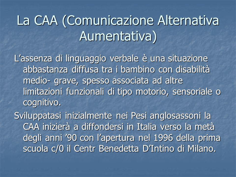 La CAA (Comunicazione Alternativa Aumentativa) L'assenza di linguaggio verbale è una situazione abbastanza diffusa tra i bambino con disabilità medio-