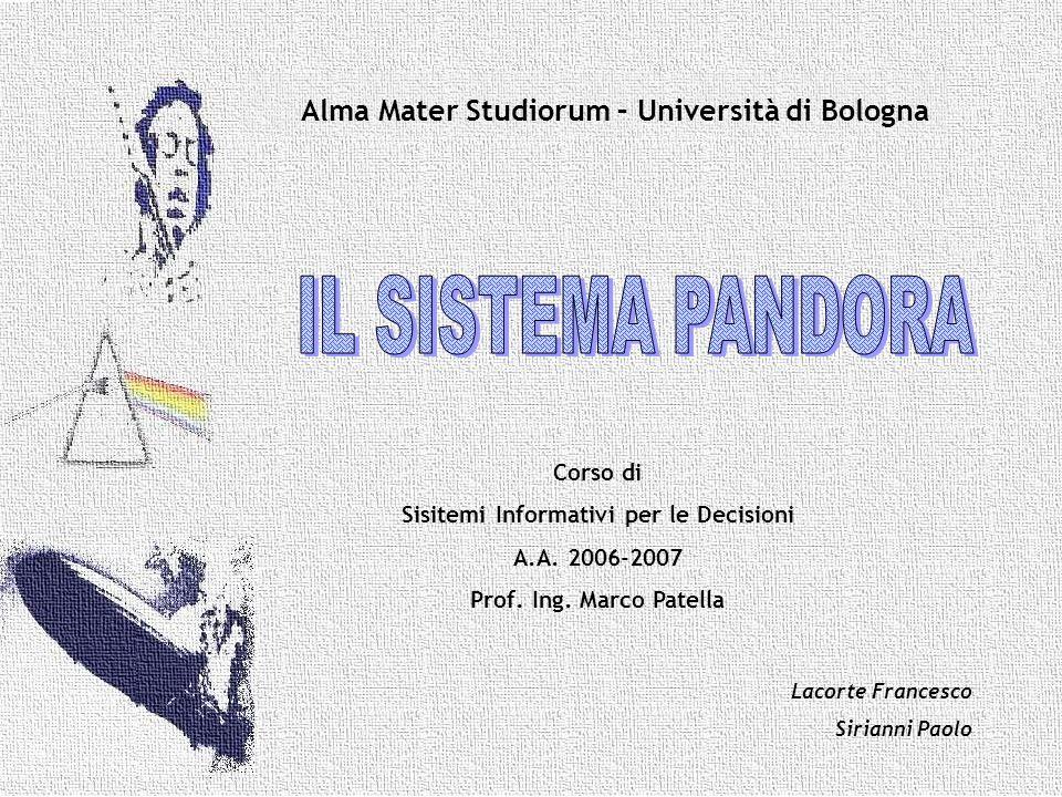 Corso di Sisitemi Informativi per le Decisioni A.A. 2006-2007 Prof. Ing. Marco Patella Lacorte Francesco Sirianni Paolo Alma Mater Studiorum – Univers