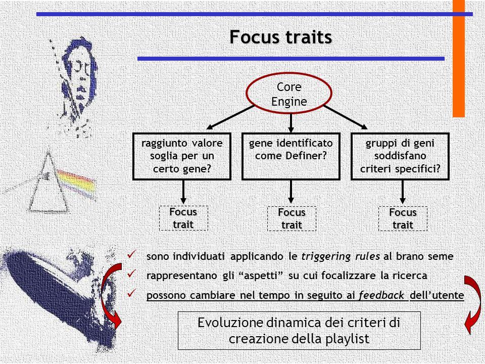 Focus traits Core Engine raggiunto valore soglia per un certo gene? gene identificato come Definer? gruppi di geni soddisfano criteri specifici? Focus