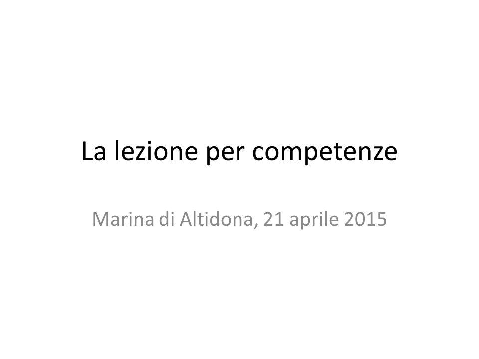 La lezione per competenze Marina di Altidona, 21 aprile 2015