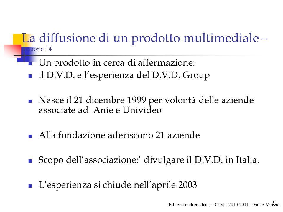 33 La diffusione di un prodotto multimediale – Lezione 14 Area 0: ??.