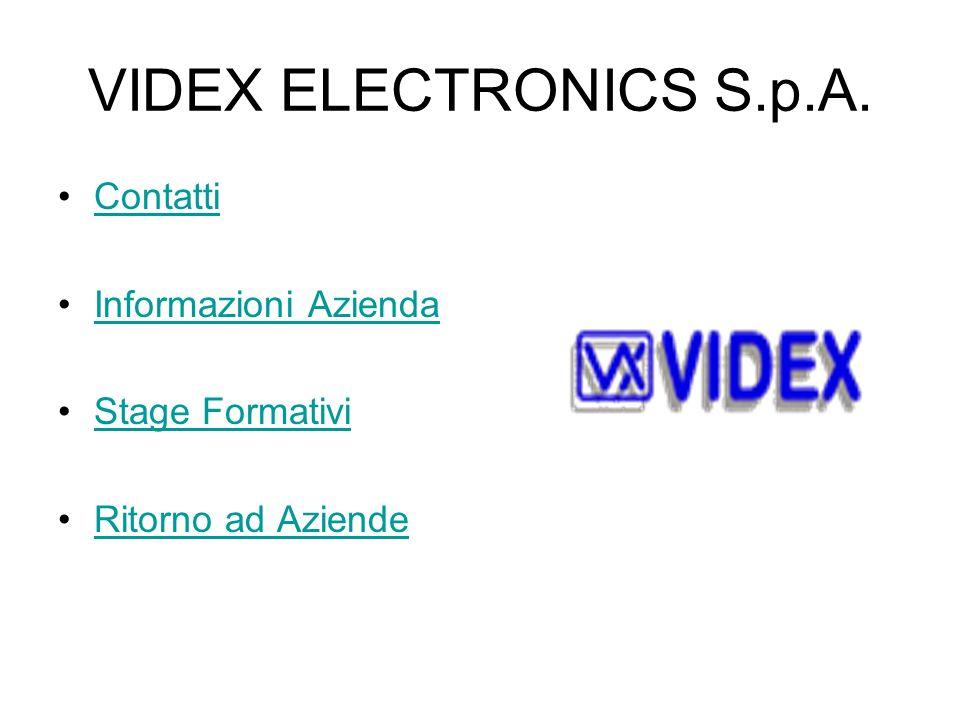 VIDEX ELECTRONICS S.p.A. Contatti Informazioni Azienda Stage Formativi Ritorno ad Aziende