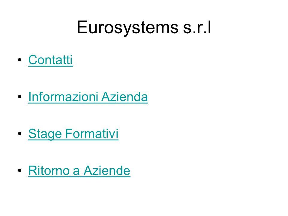 Eurosystems s.r.l Contatti Informazioni Azienda Stage Formativi Ritorno a Aziende