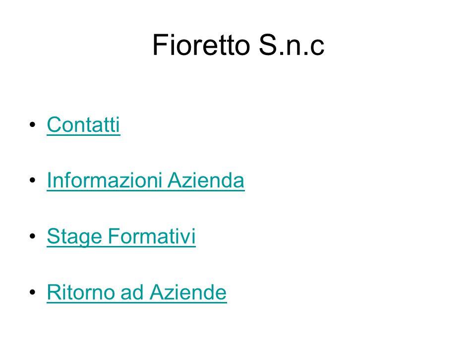 Fioretto S.n.c Contatti Informazioni Azienda Stage Formativi Ritorno ad Aziende