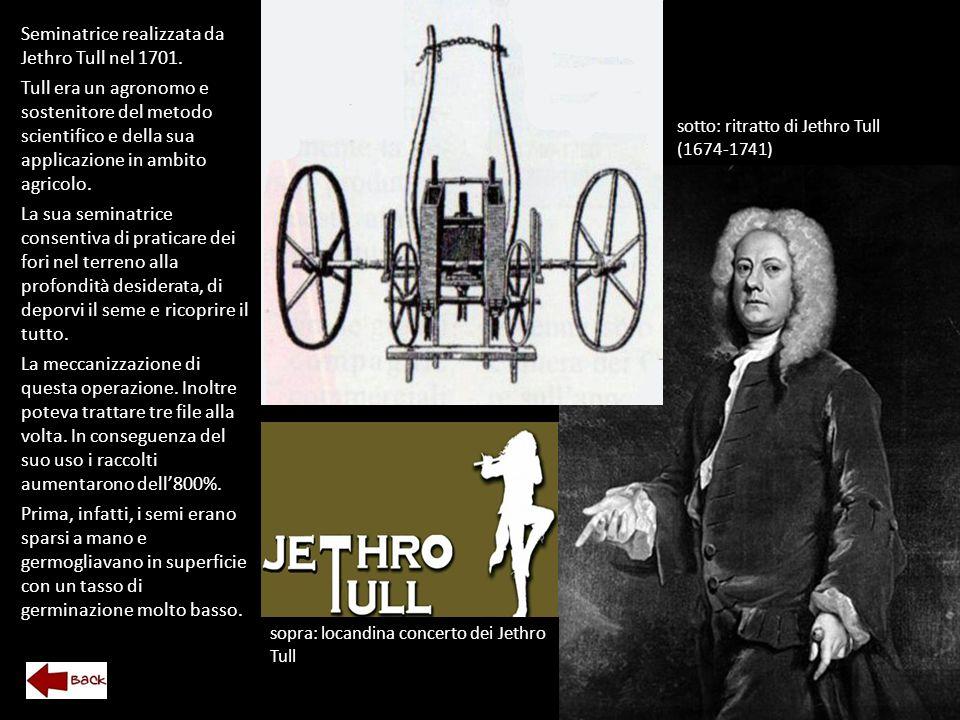 Seminatrice realizzata da Jethro Tull nel 1701. Tull era un agronomo e sostenitore del metodo scientifico e della sua applicazione in ambito agricolo.