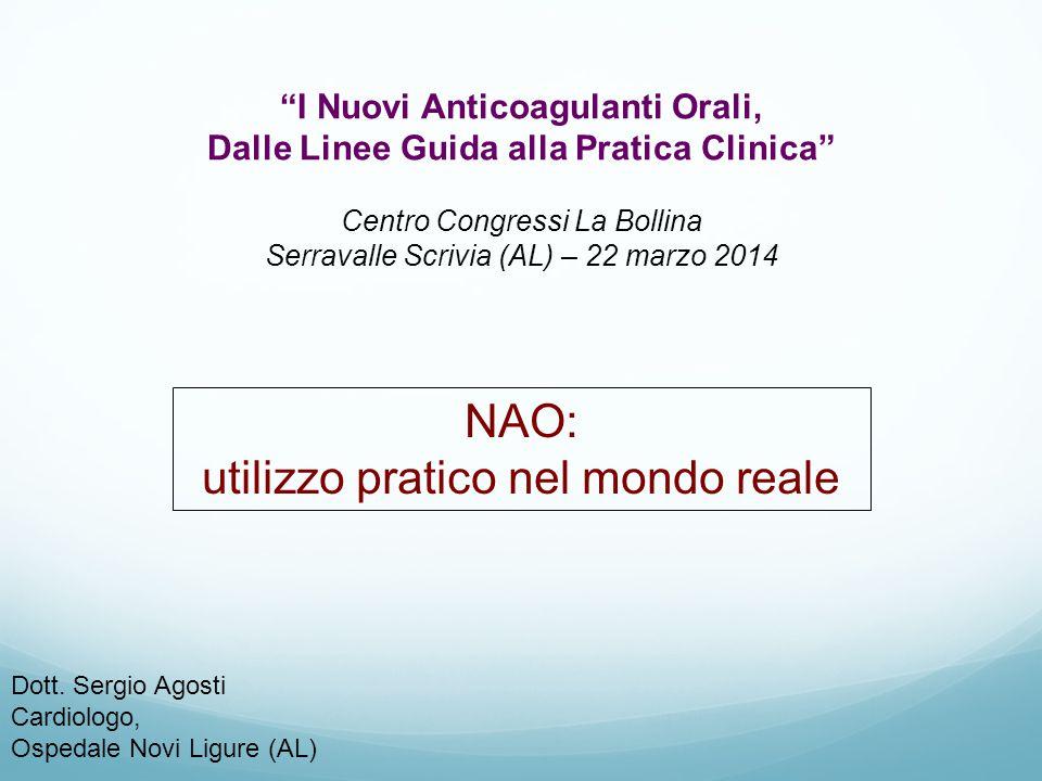 """""""I Nuovi Anticoagulanti Orali, Dalle Linee Guida alla Pratica Clinica"""" Centro Congressi La Bollina Serravalle Scrivia (AL) – 22 marzo 2014 Dott. Sergi"""