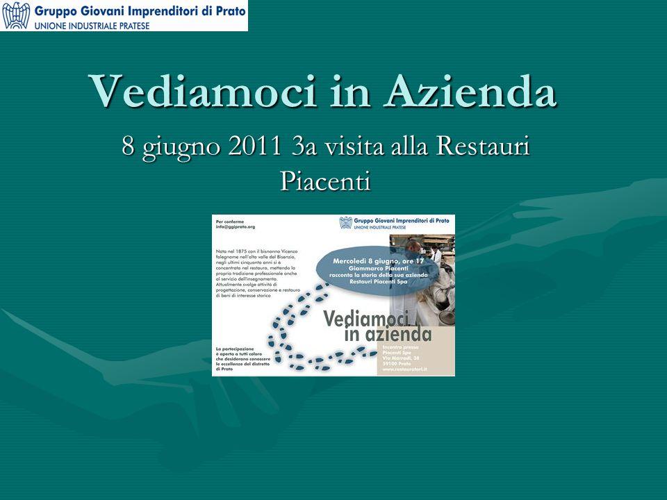Vediamoci in Azienda 8 giugno 2011 3a visita alla Restauri Piacenti