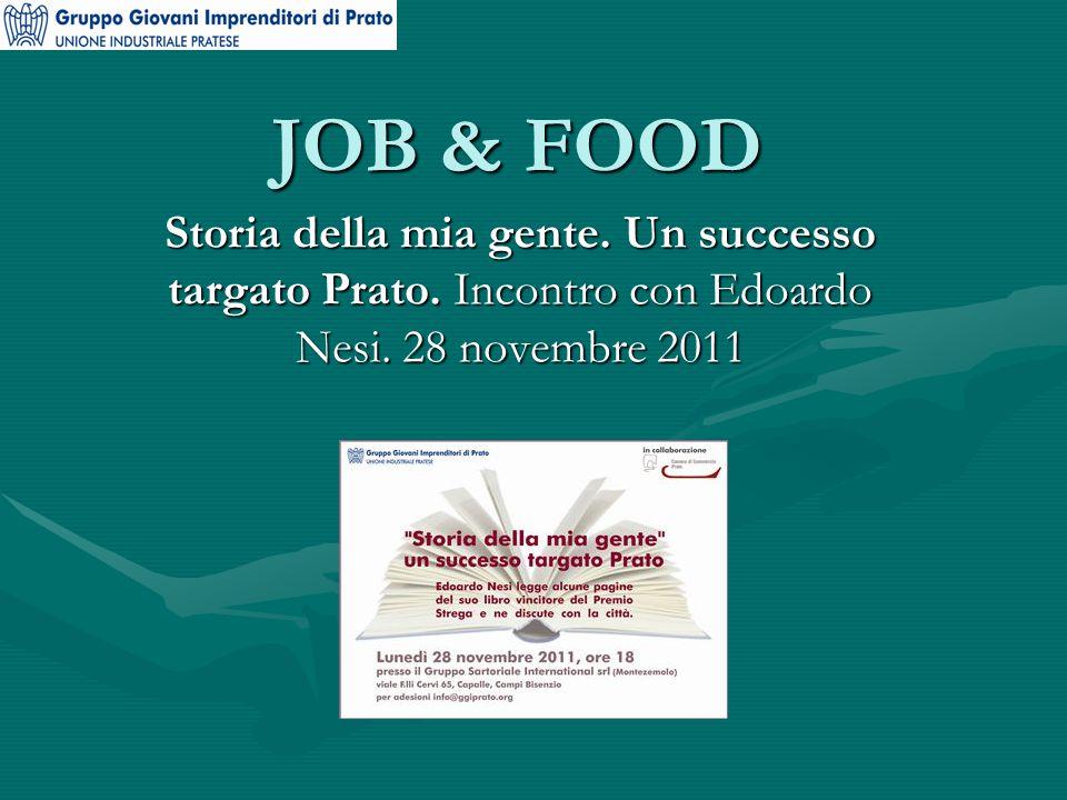 JOB & FOOD Storia della mia gente.Un successo targato Prato.