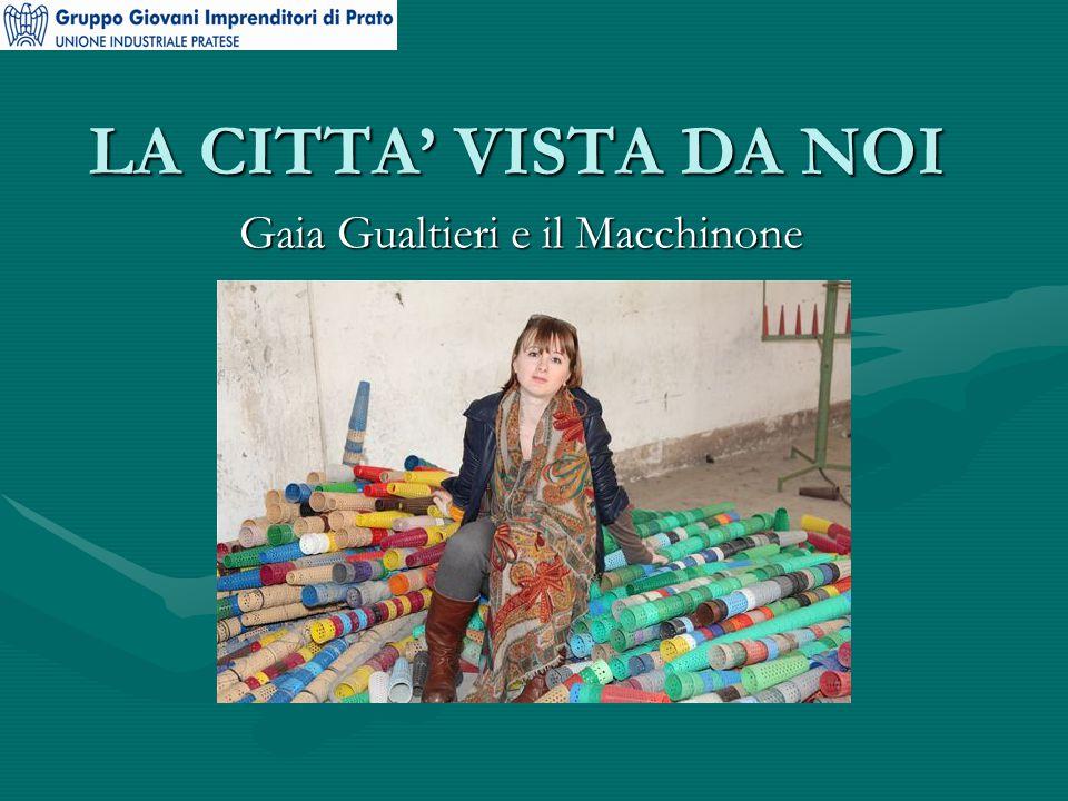 LA CITTA' VISTA DA NOI Gaia Gualtieri e il Macchinone