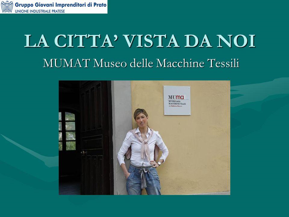 LA CITTA' VISTA DA NOI MUMAT Museo delle Macchine Tessili